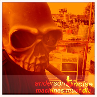 DJ Anderson Noise lança single Machines Must Die