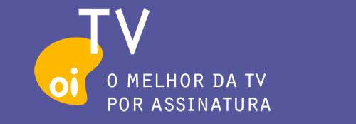 OI TV - TV POR ASSINATURA - WWW.OITV.COM.BR