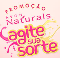 PROMOÇÃO AGITE SUA SORTE AVON NATURALS - WWW.AGITESUASORTE.COM.BR