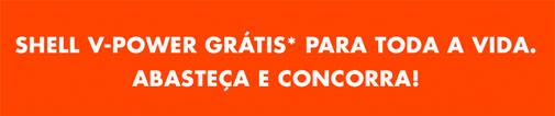 PROMOÇÃO SHELL V-POWER GRÁTIS TODA A VIDA