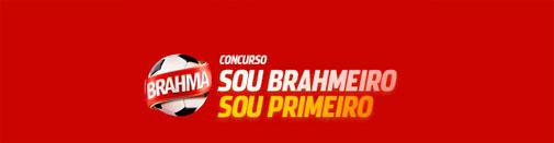 PROMOÇÃO SOU BRAHMEIRO, SOU PRIMEIRO - WWW.BRAHMA.COM.BR/SOUBRAHMEIRO