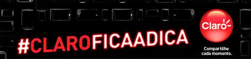 #CLAROFICAADICA - WWW.CLARO.COM.BR/CLAROFICAADICA