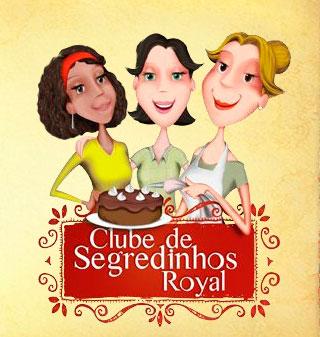 CLUBE SEGREDINHOS ROYAL - WWW.FERMENTOROYAL.COM.BR/CLUBE