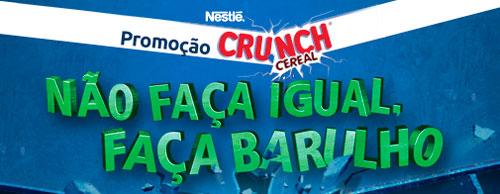 PROMOÇÃO CRUNCH CEREAL - NÃO FAÇA IGUAL, FAÇA BARULHO