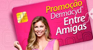 PROMOÇÃO DERMACYD ENTRE AMIGAS - WWW.DERMACYDENTREAMIGAS.COM.BR