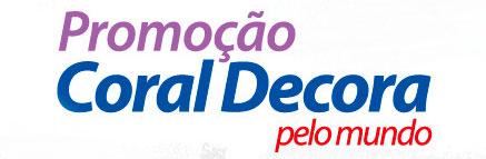 WWW.PROMOCAOCORALDECORA.COM.BR - PROMOÇÃO CORAL DECORA PELO MUNDO
