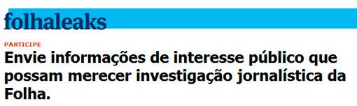 FOLHALEAKS.FOLHA.COM.BR - FOLHALEAKS - DENUNCIAS PARA INVESTIGAÇÃO