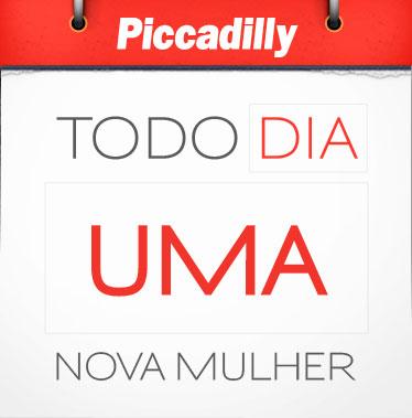PROMOÇÃO PICCADILLY - TODO DIA UMA NOVA MULHER - WWW.TODODIAUMANOVAMULHER.COM.BR