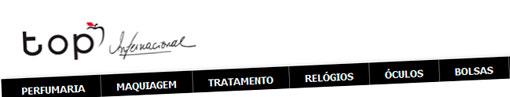 TOP INTERNACIONAL - PRODUTOS DE GRIFE - WWW.TOPINTERNACIONAL.COM.BR