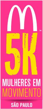WWW.5KMCDONALDS.COM - MCDONALD'S 5K MULHERES EM MOVIMENTO