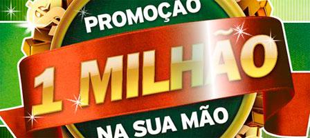 PROMOÇÃO 1 MILHÃO NA SUA MÃO - WWW.1MILHAONASUAMAO.COM.BR