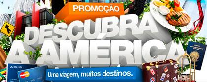 PROMOÇÃO DESCUBRA A AMÉRICA - WWW.DESCUBRAAMERICA.COM.BR