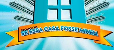 PROMOÇÃO SE ESSA CASA FOSSE MINHA - WWW.MUNDOCAIXA.COM.BR