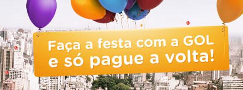 PROMOÇÃO VOCÊ FAZ A FESTA GOL PASSAGENS AÉREAS