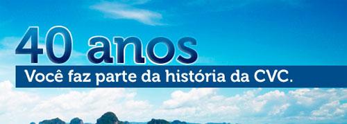 WWW.CVC.COM.BR/40ANOS - PROMOÇÃO CVC 40 ANOS - FAÇA PARTE DA HISTÓRIA DA CVC