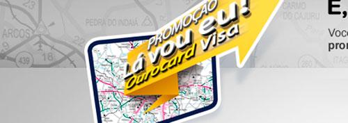 PROMOÇÃO LÁ VOU EU COM OUROCARD VISA - WWW.LAVOUEUCOMOUROCARD.COM.BR