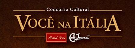 CONCURSO CULTURAL VOCÊ NA ITÁLIA - WWW.VOCENAITALIA.COM.BR - CAFÉ JOURNAL