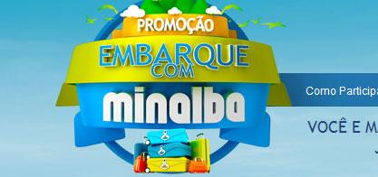 PROMOÇÃO EMBARQUE COM MINALBA - WWW.MINALBA.COM.BR