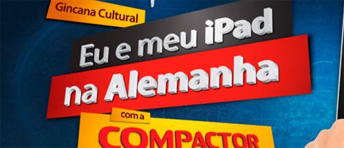 PROMOÇÃO EU E MEU IPAD NA ALEMANHA - WWW.COMPACTOR.COM.BR