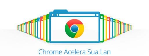 PROMOÇÃO CHROME ACELERA SUA LAN - WWW.CHROMEACELERASUALAN.COM.BR