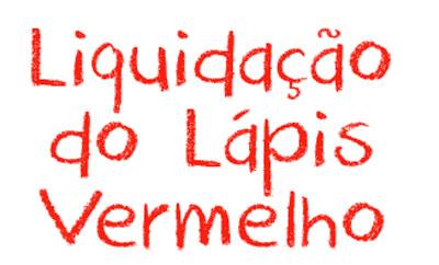 WWW.LIQUIDACAOLAPISVERMELHO.COM.BR - LIQUIDAÇÃO DO LÁPIS VERMELHO