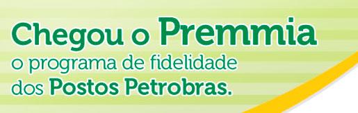 WWW.PETROBRASPREMMIA.COM.BR - PROGRAMA DE FIDELIDADE PETROBRAS - PREMMIA