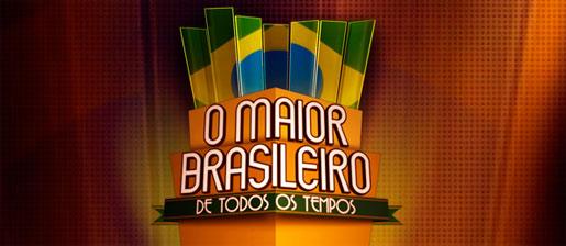 WWW.SBT.COM.BR/OMAIORBRASILEIRO - O MAIOR BRASILEIRO DE TODOS OS TEMPOS - SBT