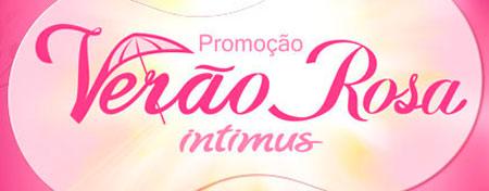 WWW.VERAOROSAINTIMUS.COM.BR - PROMOÇÃO VERÃO ROSA INTIMUS