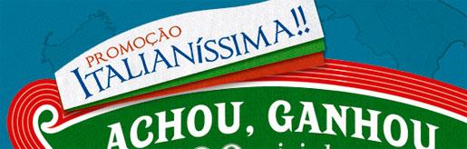 WWW.PROMOCAOITALIANISSIMA.COM.BR - PROMOÇÃO ITALIANÍSSIMA - ACHOU, GANHOU