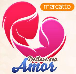 WWW.DECLARESEUAMOR.COM.BR - PROMOÇÃO DECLARE SEU AMOR - MERCATTO