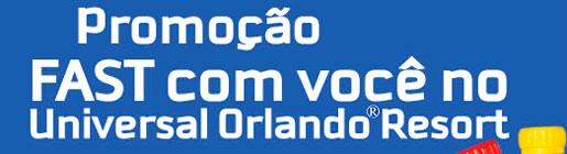 WWW.PROMOCAOFASTEUNIVERSAL.COM.BR - PROMOÇÃO FAST COM VOCÊ NO UNIVERSAL ORLANDO RESORT