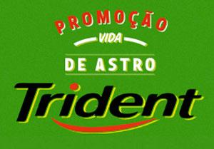 PROMOÇÃO TRIDENT 2012 VIDA DE ASTRO