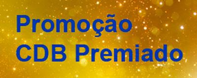 WWW.BB.COM.BR/CDBPREMIADO - PROMOÇÃO CDB PREMIADO BANCO DO BRASIL