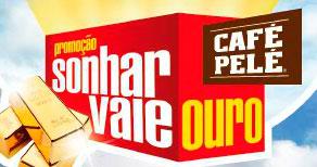 WWW.CAFEPELE.COM.BR - PROMOÇÃO CAFÉ PELÉ SONHAR VALE OURO