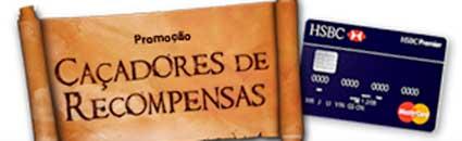 WWW.HSBC.COM.BR/CACADORESDERECOMPENSAS - PROMOÇÃO CAÇADORES DE RECOMPENSAS - HSBC