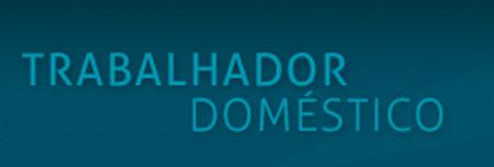 WWW.TRABALHADORDOMESTICO.COM.BR - DIREITOS DO TRABALHADOR DOMÉSTICO