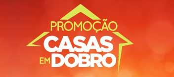 PROMOÇÃO CASAS EM DOBRO - BRASIL CACAU