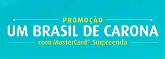 PROMOÇÃO UM BRASIL DE CARONA COM MASTERCARD SURPREENDA