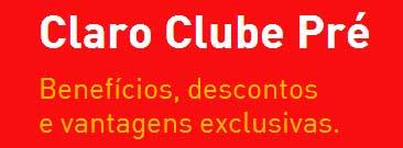 WWW.CLARO.COM.BR/CLAROCLUBEPRE - CLARO CLUBE PRÉ