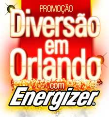 WWW.DIVERSAOCOMENERGIZER.COM.BR - PROMOÇÃO DIVERSÃO EM ORLANDO COM ENERGIZER