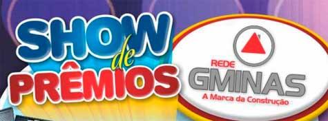 PROMOÇÃO SHOW DE PRÊMIOS REDE GMINAS