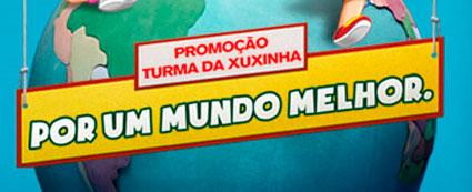 PROMOÇÃO TURMA DA XUXA POR UM MUNDO MELHOR - WWW.TURMADAXUXINHA.COM.BR