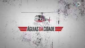ÁGUIAS DA CIDADE - SBT, DOCUMENTÁRIO